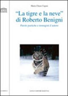 «La tigre e la neve» di Roberto Benigni. Parole poetiche e immagini d'autore - M. Chiara Cugusi - copertina