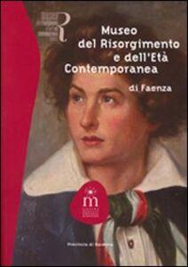 Museo del Risorgimento e dell'età contemporanea di Faenza