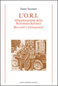 Filmarelalterita.it L' O.R.I. (Organizzazione della Resistenza Italiana). Racconti e protagonisti Image
