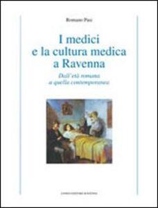 I medici e la cultura medica a Ravenna. Dall'età romana a quella contemporanea