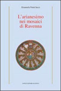 L' arianesimo nei mosaici di Ravenna