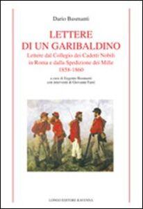 Lettere di un garibaldino. Lettere dal collegio dei cadetti nobili in Roma e dalla spedizione dei Mille 1858-1860