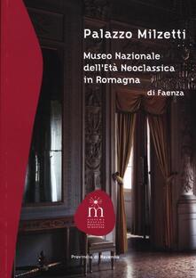 Recuperandoiltempo.it Palazzo Milzetti. Museo Nazionale dell'età neoclassica in Romagna di Faenza Image