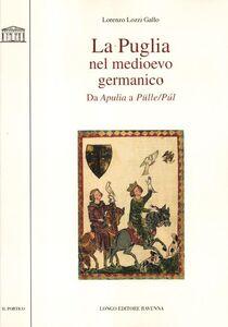La Puglia nel Medioevo germanico. Da Apulia a Pülle/Púl