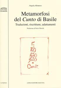 Metamorfosi del Cunto di Basile. Traduzioni, riscritture, adattamenti