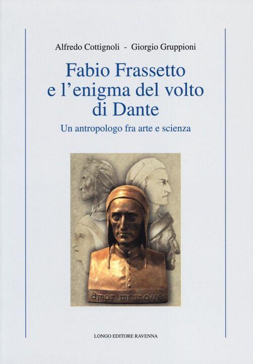 Fabio Frassetto e l'enigma del volto di Dante. Un antropologo fra arte e scienza
