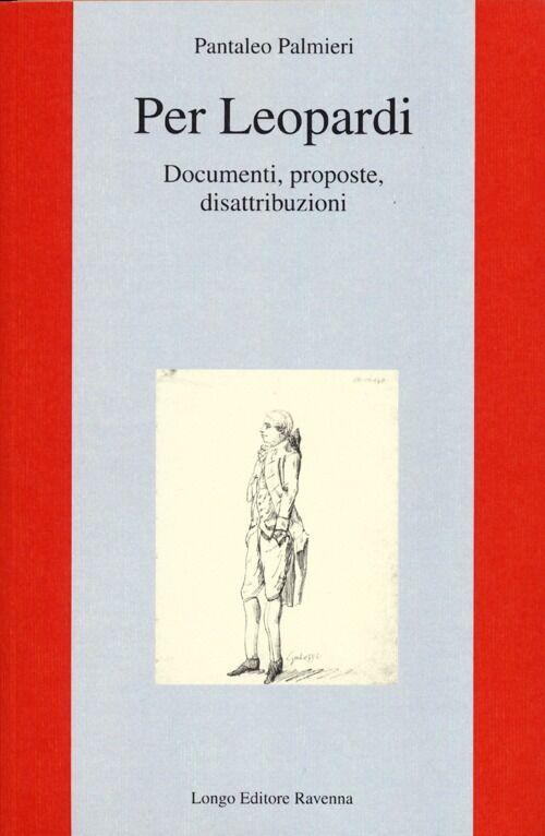 Per Leopardi. Documenti, proposte, disattribuzioni