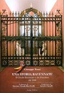Una storia ravennate. Il Circolo Ravennate e dei Forestieri dal 1860