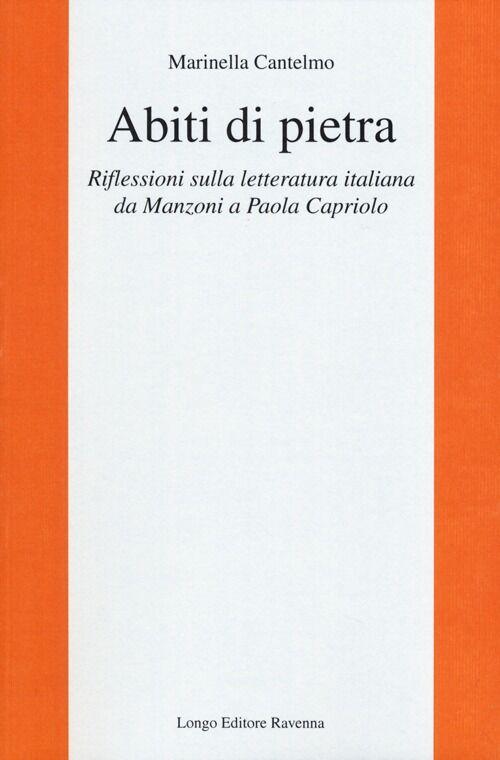 Abiti di pietra. Riflessioni sulla letteratura italiana da Manzoni a Paola Capriolo