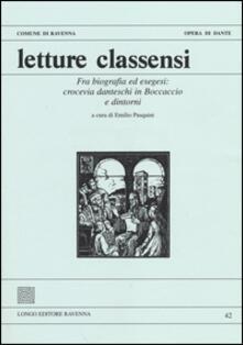 Letture classensi. Vol. 42: Fra biografia ed esegesi: crocevia danteschi in Boccaccio e dintorni. - copertina