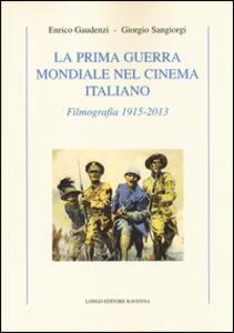 La prima guerra mondiale nel cinema italiano. Filmografia 1915-2013