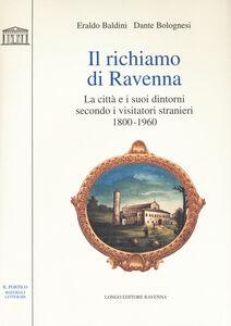 Il richiamo di Ravenna. La città e i suoi dintorni secondo i visitatori stranieri (1800-1960)