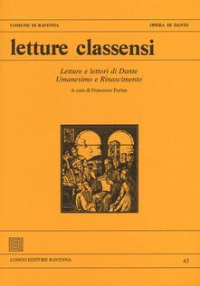 Radiospeed.it Letture classensi. Vol. 43: Letture e lettori di Dante. Umanesimo e Rinascimento. Image