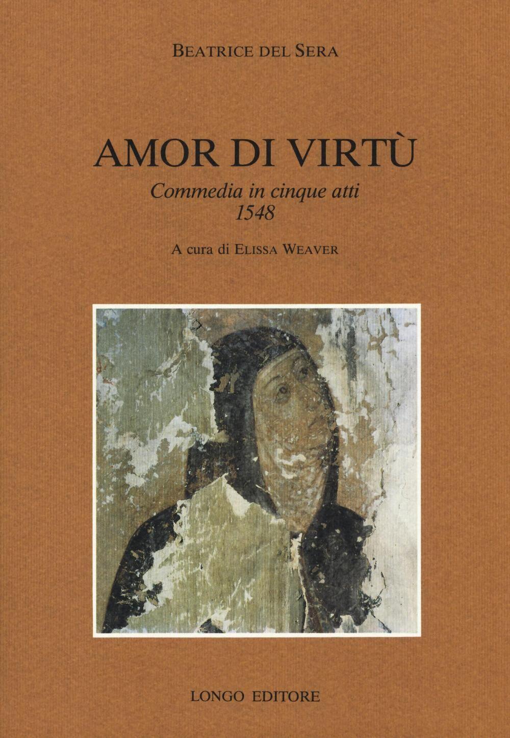 Amor di virtù. Commedia in V atti 1548