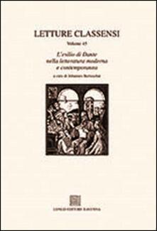Letture classensi. Studi danteschi. Vol. 45: esilio di Dante nella letteratura moderna e contemporanea, L'. - copertina