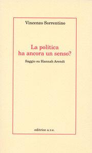 La politica ha ancora un senso? Saggio su Hannah Arendt