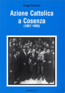Azione Cattolica a Cosenza (1867-1995)
