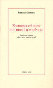 Economia ed etica: due mondi a confronto. Saggi di economia ed etica dei sistemi sociali