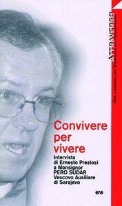 Convivere per vivere. Intervista di Ernesto Preziosi a mons. Pero Sudar, vescovo ausiliare di Sarajevo