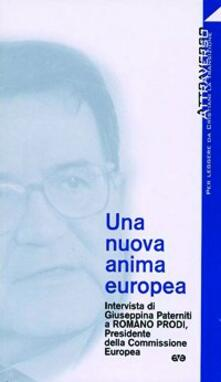 Una nuova anima europea. Intervista di G. Paterniti a Romano Prodi - Romano Prodi - copertina