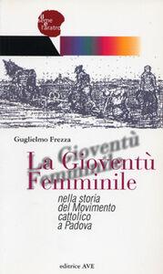La Gioventù Femminile nella storia del Movimento cattolico a Padova
