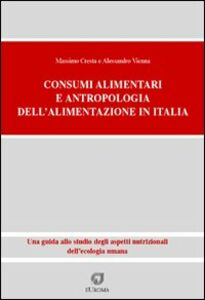 Consumi alimentari. Antropologia dell'alimentazione in Italia. Una guida allo studio degli aspetti nutrizionali dell'ecologia umana