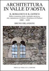 Architettura in Valle d'Aosta. Vol. 1: Il romanico e il gotico dalla costruzione della cattedrale ottoniana alle committenze di Ibleto e Bonifacio Di challant (10001420).