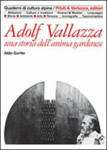 Adolf Vallazza. Una storia dell'anima gardenese