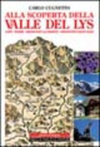 Alla scoperta della valle del Lys. Gaby, Issime, Gressoney-Saint-Jean, Gressoney-La-Trinité