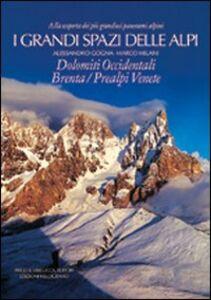 I grandi spazi delle Alpi. Vol. 7: Dolomiti occidentali, Brenta, Prealpi Venete.