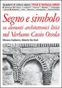 Segno e simbolo. Su elementi architettonici litici nel Verbano, Cusio, Ossola