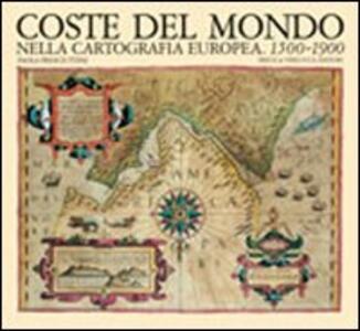 Coste del mondo nella cartografia europea (1500-1900)
