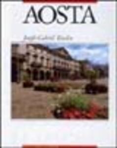 Aosta. Ediz. italiana, francese e inglese