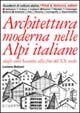 Architettura moderna nelle Alpi italiane dagli anni Sessanta alla fine del XX secolo