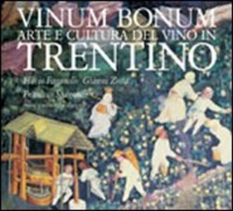 Vinum bonum. Arte e cultura del vino in Trentino