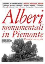 Alberi monumentali in Piemonte. Presenze e avversità