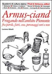 Armus-ciand. Frugando nell'ambito Piemonte fra parole, fatti, cose, personaggi veri e non