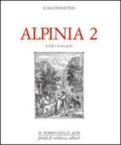 Alpinia. Vol. 2: Le Alpi e la loro gente.