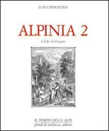 Secchiarapita.it Alpinia. Vol. 2: Le Alpi e la loro gente. Image
