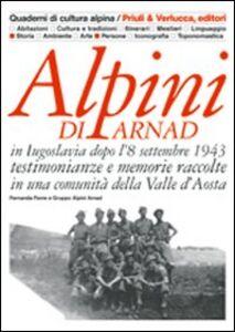 Alpini di Arnad in Iugoslavia dopo l'8 settembre 1943 testimonianze e memorie raccolte in una comunità della Valle d'Aosta