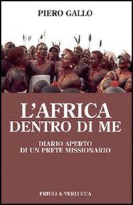 L' Africa dentro di me. Diario aperto di un prete missionario