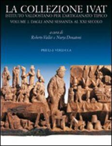 La collezione Ivat Istituto Valdostano per l'Artigianato Tipico. Ediz. italiana e francese
