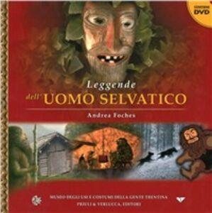 Leggende dell'uomo selvatico. Con DVD