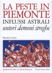 La peste in Piemonte. Influssi astrali. Untori demoni streghe