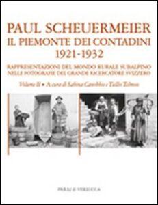 Il Piemonte dei contadini 1921-1932. Rappresentazioni del mondo rurale subalpino nelle fotografie del grande ricercatore svizzero. Vol. 2