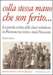 Colla stessa mano che son ferito... La parola scritta delle classi subalterne in Piemonte tra inizio e metà Novecento