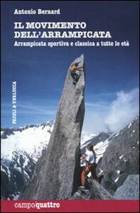 Il movimento dell'arrampicata. Arrampicata sportiva e classica a tutte le età