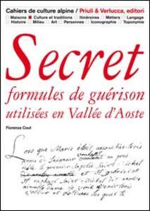 Secret. Formules de guerison utilisées en Vallée d'Aoste