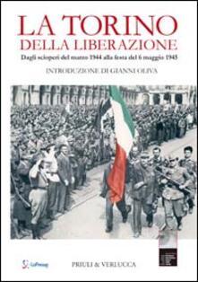 Winniearcher.com La Torino della liberazione. Dagli scioperi del marzo 1944 alla festa del 6 maggio 1945 Image