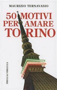 50 motivi per amare Torino